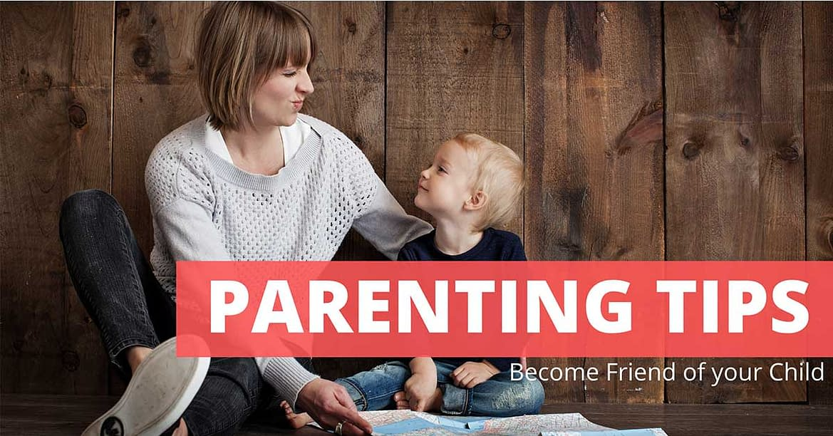 Dear Parents! You need to be Friend more than Parenting to your Child