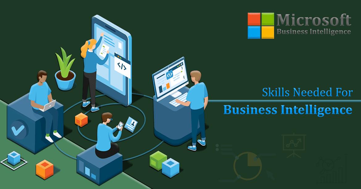 Skills Needed for Business Intelligence