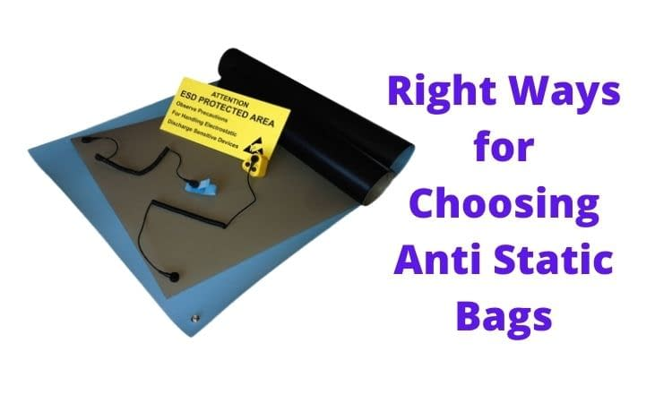 Right Ways for Choosing Anti Static Bags