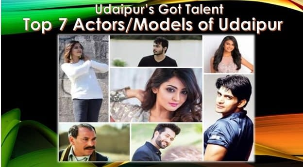 Udaipur's Got Talent – Top 7 Actors/ Models of Udaipur