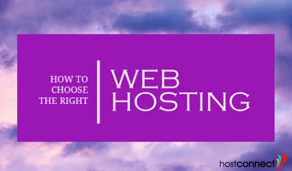 HOW TO CHOOSE THE RIGHT WEB HOSTING COMPANY?
