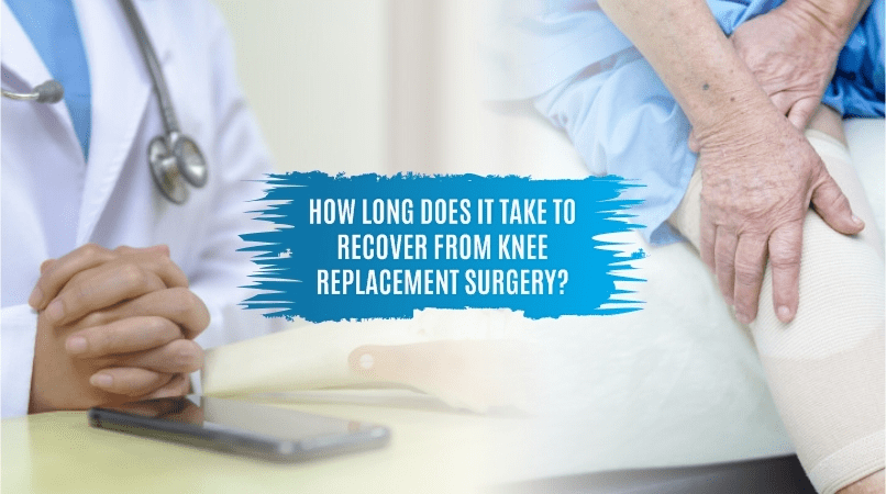 How Long Does It Take To Recover From Knee Replacement Surgery!