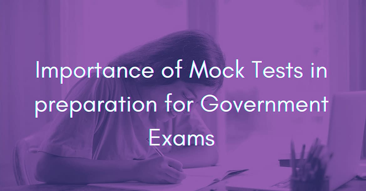 Importance of Mock Tests in preparation for Government Exams