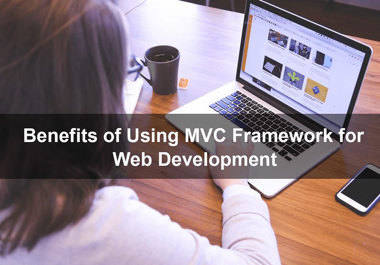 Benefits of Using MVC Model for Effective .Net Web Application Development